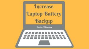 increase battery backup of Laptop