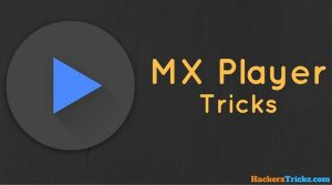 5 Unknown MX Player Tricks & Hacks : Secret Features 2019
