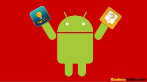 Amazing Facts about Android you never know