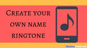 How to create your own name ringtone