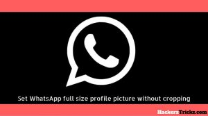 How to set WhatsApp profile picture without cropping it
