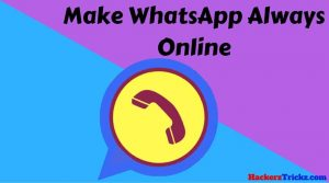 How To Make WhatsApp Always Online [Without Root]