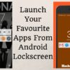 How to Launch Your Favourite Apps From Android Lockscreen