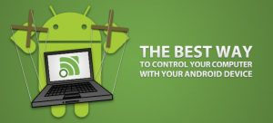 How To Control Your PC With Your Android Smartphone from Anywhere