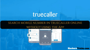 Truecaller Online – Search Mobile Number Without Using The App